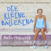 Ballettmusik: Die kleine Ballerina - Der Nussknacker, Dornröschen, Schwanensee, Vol. 2 von Various Artists