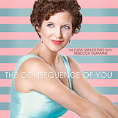 The Consequence of You by Dave Miller