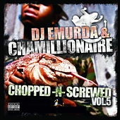 Chopped & Screwed, Vol. 5 von Chamillionaire