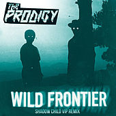 Wild Frontier (Shadow Child VIP Remix) de The Prodigy