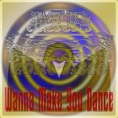 Wanna Make You Dance - Single de Mr Eurodisco