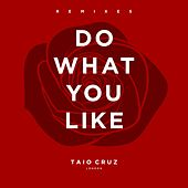 Do What You Like (Remixes - EP) de Taio Cruz