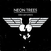 Songs I Can't Listen To de Neon Trees