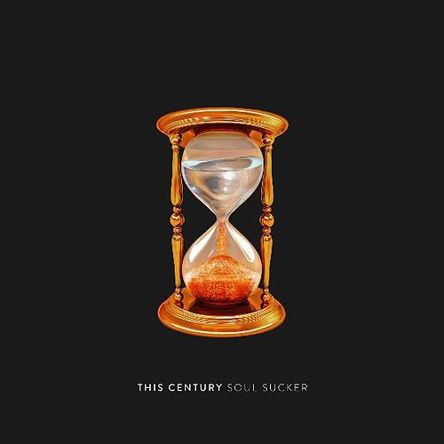 Soul Sucker by This Century