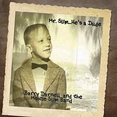 Mr. Slim... He's a Dude by Barry Darnell and the Mobile Slim Band
