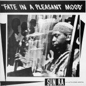 Fate in a Pleasant Mood by Sun Ra
