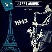 1945: Jazz Landing in Paris von Various Artists