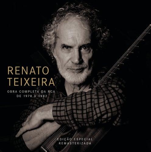 Renato Teixeira Obra Completa na RCA de 1978 a 1982 (Remasterizado) by Renato Teixeira