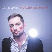 The Radio Hero Mixtape by Cole DeGenova