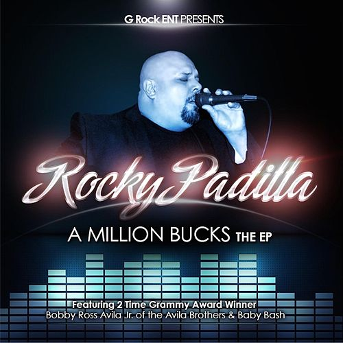A Million Bucks (feat. Baby Bash & Bobby Ross Avila Jr.) by Rocky Padilla