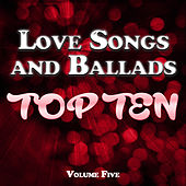 Love Songs and Ballads Top Ten Vol. 5 by Various Artists
