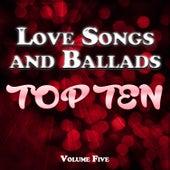 Love Songs and Ballads Top Ten Vol. 5 von Various Artists