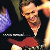 A Mi Amor by Kaare Norge