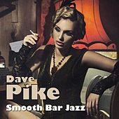 Smooth Bar Jazz by Dave Pike
