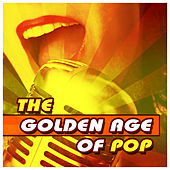 The Golden Age of Pop by Various Artists