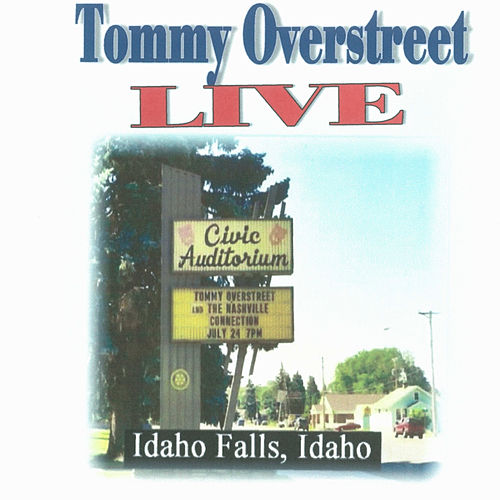 Live from Idaho Falls Civic Center by Tommy Overstreet