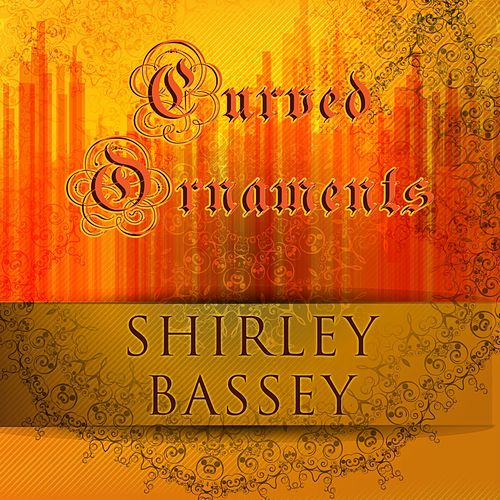 Curved Ornaments de Shirley Bassey