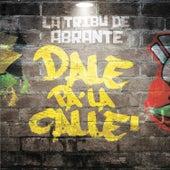 Dale Pa' la Calle von La Tribu de Abrante