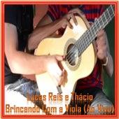 Brincando Com a Viola (Ao Vivo) de Lucas Reis & Thácio