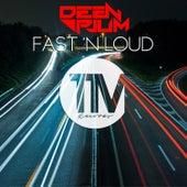 Fast 'N Loud by Deen