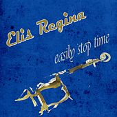 Easily Stop Time von Elis Regina