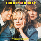 Crimes Of The Heart (Original Motion Picture Score) by Georges Delerue