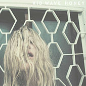Honey by Kid Wave