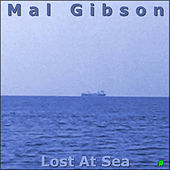 Lost At Sea by Mal Gibson