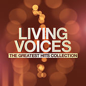 Living Voices - The Greatest Hits Collection von The Living Voices