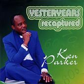 Yesteryears Recaptured by Ken Parker