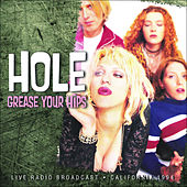 Grease Your Hips (Live) von Hole