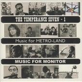 The Temperance Seven + 1 Music for Metro-Land / Music for Monitor - The Temperance Seven by Various Artists