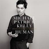 Human by Michael Patrick Kelly