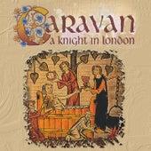 A Knight in London by Caravan