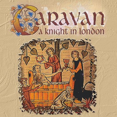 A Knight in London von Caravan