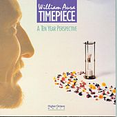 Timepiece - A 10 Year Perspective by William Aura