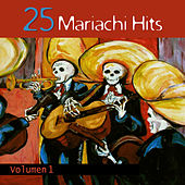25 Mariachi Hits, Volumen 1 by Various Artists