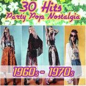 30 Hits - Party Pop Nostalgia 1960s - 1970s von Various Artists