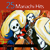 25 Mariachi Hits, Volumen 2 by Various Artists