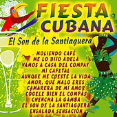 Fiesta Cubana - El Son de la Santiaguera by Various Artists