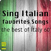 Sing Italian Favorites Songs (The Best Of Italy 60') by Various Artists