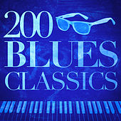 200 Blues Classics by Various Artists