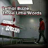 Three Little Words (Come On England) by Lethal Bizzle