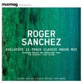 Mixmag Presents Roger Sanchez: Classic Tracks by Various Artists