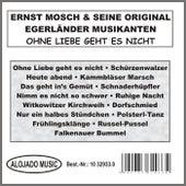 Ohne Liebe geht es nicht von Ernst Mosch