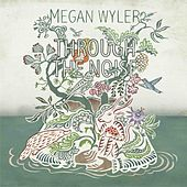 Through the Noise by Megan Wyler