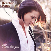 Better Than You by Heather Peace