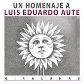 Giralunas, Un Homenaje a L.E.Aute de Various Artists