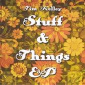 Stuff & Things EP by Tim Kelley