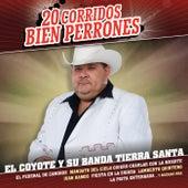 20 Corridos Bien Perrones by El Coyote Y Su Banda